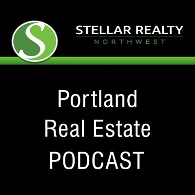 Portland, OR Real Estate Podcast with Stellar Realty NW