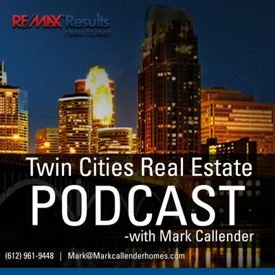 Twin Cities Real Estate Podcast with Mark Callender