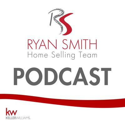 Ryan Smith Home Selling Team Real Estate Podcast
