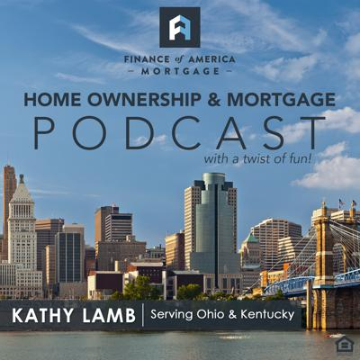 Home Ownership and Mortgage Podcast with Kathy Lamb