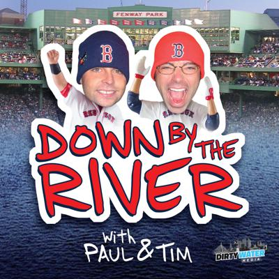 Down by the River Podcast: Dirty Water Sports Red Sox Podcast