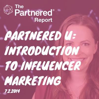 Cover art for Partnered U Podcast: An Introduction To Influencer Marketing