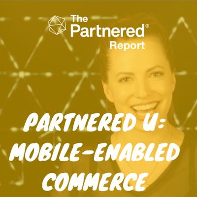 Cover art for PartneredU: Mobile Enabled Commerce