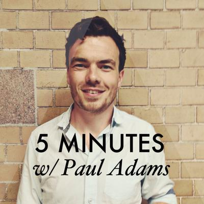 Cover art for 5 MINUTES with Paul Adams