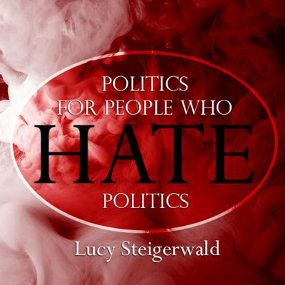 Politics For People Who Hate Politics - Episode 17 - Hillary, Emails And Leaks