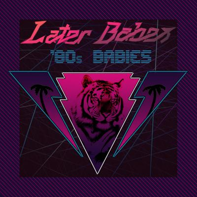 Cover art for Later Babes - '80s Babies