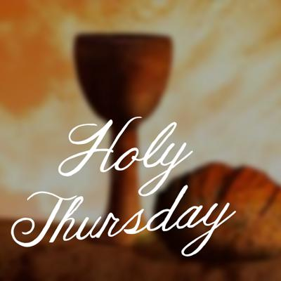 Holy Thursday - Nancy Mossman, April 2, 2015