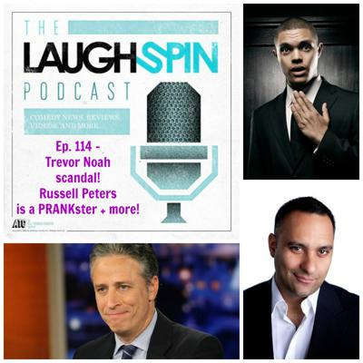 Cover art for Ep 114 - Trevor Noah scandal! Russell Peters and more!