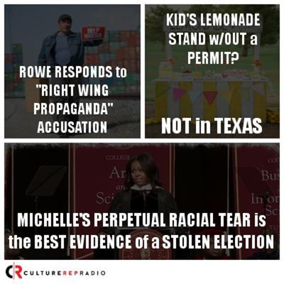 Cover art for Rowe Responds, No Lemonade in TX & Michelle's Racial Tear Continues