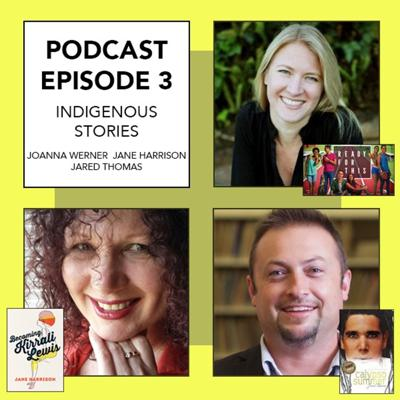 Cover art for Episode 3 - Indigenous YA Stories with Joanna Werner, Jane Harrison & Jared Thomas