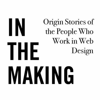 Cover art for In The Making: Episode 11 - Finding the Voices of Work and Self with Georgy Cohen