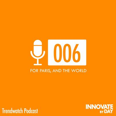 Cover art for Trendwatch 006: For Paris, and the World