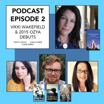 Cover art for Episode 2 - Debut Authors Fleur Ferris, Trinity Doyle & Chris Currie and Vikki Wakefield