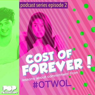 Cover art for COST OF FOREVER Ep2: Lessons About Commitment from #OTWOL