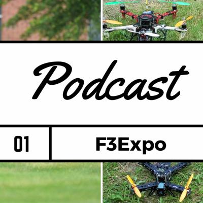 Cover art for FPV Podcast - F3Expo - 1 part 1