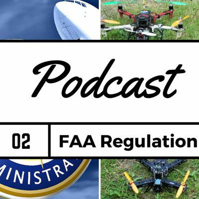 Cover art for FPV Podcast #2 - FAA UAS Regulation - Part 1 of 2