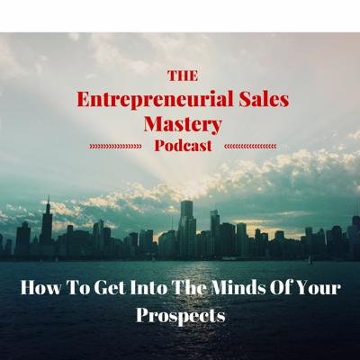 Cover art for How To Get Into The Minds Of Your Prospects