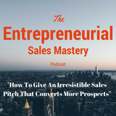 Cover art for How To Give An Enticing Sales Pitch That Converts More Prospects