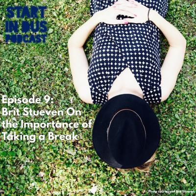 Cover art for Episode 9: Brit Stueven of The Break Changer on the Importance of Taking a Break