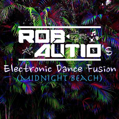 Cover art for Electronic Dance Fusion 027 #EDF (Midnight Beach 001) - Rob Autio