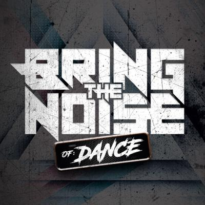 Cover art for Bring The Noise Of Dance Episode #001