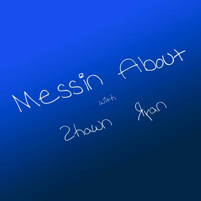 Cover art for Messin About 002 - Cummin At Ya