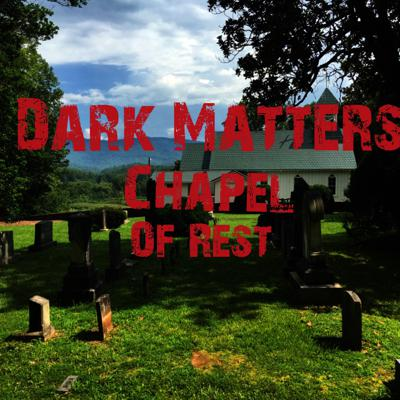 Cover art for Dark Matters Chapel of Rest