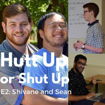 Cover art for Hutt Up or Shut Up E2- Shivane Sabharwal and Sean McCormick