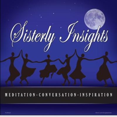 Cover art for SisterlyInsights-Episode 14 - Meditation and Creation Hand-in-Hand