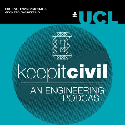 Keep it Civil - UCL Engineering Podcast