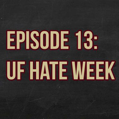 Cover art for Episode 13: UF Hate Week