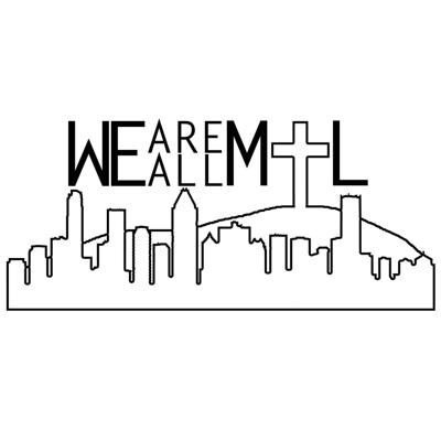 We Are All Montreal