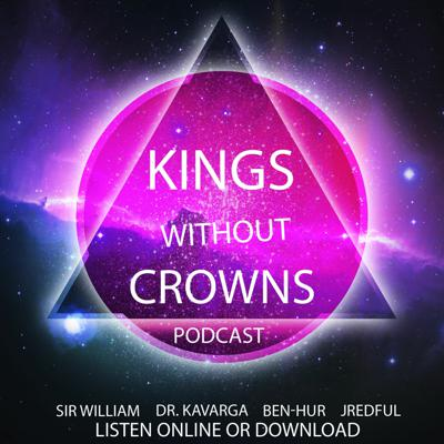 Kings Without Crowns Podcast
