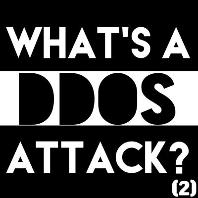 Cover art for #19: What Is a DDoS Attack? (Part 2)