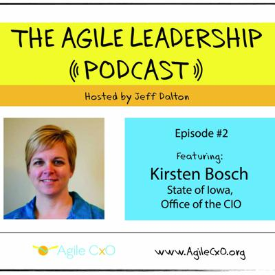 Cover art for Agile Leadership Podcast #2 - Kirsten Bosch, State Of Iowa