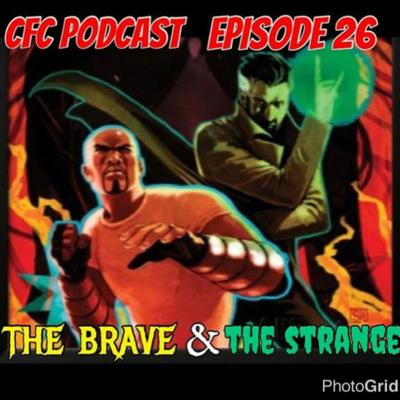 Cover art for Episode 26 - The Brave And The Strange
