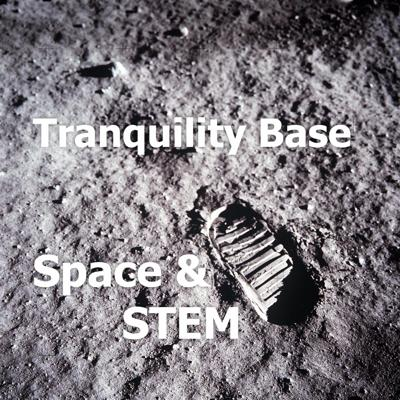 Cover art for Episode 1 (1-Nov-2016) Tranquility Base Space & STEM