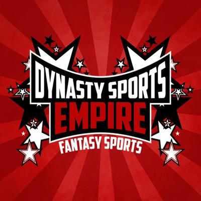 Dynasty Sports Empire Fantasy Sports Podcast