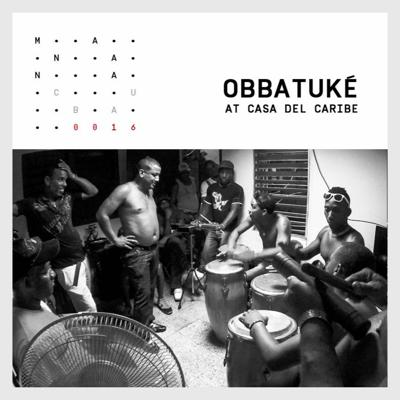 Cover art for EP.0016 - OBBATUKÉ - Live at Casa del Caribe