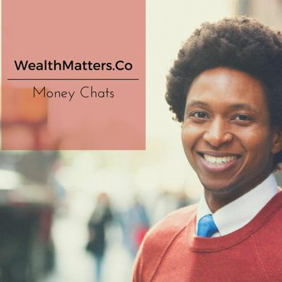 Cover art for WealthMatters.Co Money Chats: Black Wealth Matters