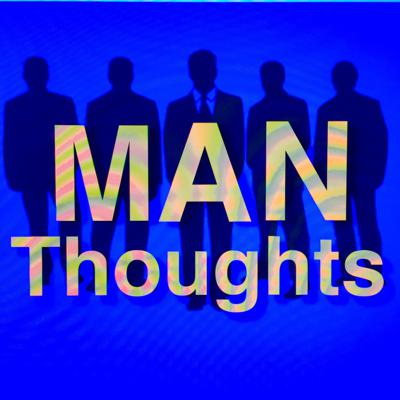 Cover art for Man Thoughts Episode 1
