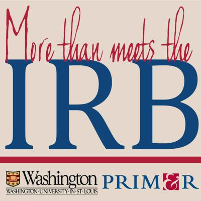 More than Meets the IRB: A joint initiative of Washington University in St. Louis and PRIM&R