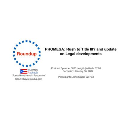 Cover art for Roundup: Rush to Title III?; Update on legal challenges to PROMESA