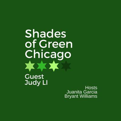 Cover art for Shades of Green Chicago: Episode 11 Judy Li