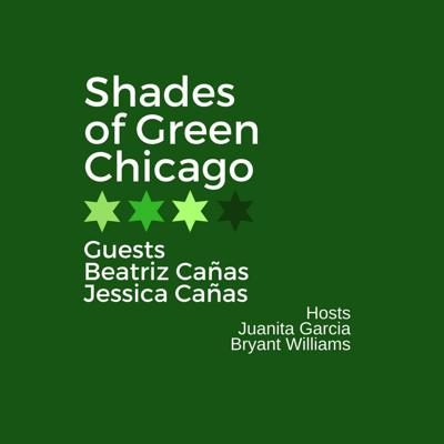 Cover art for Shades of Green Chicago: Episode 12 Canas Sisters
