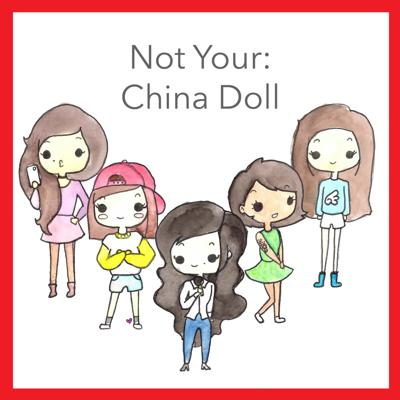 Not Your: China Doll