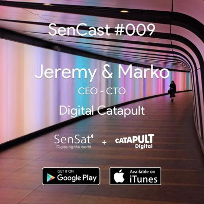 Cover art for SenCast | Ep 009 | Jeremy And Marko, CEO CTO - Digital Catapult