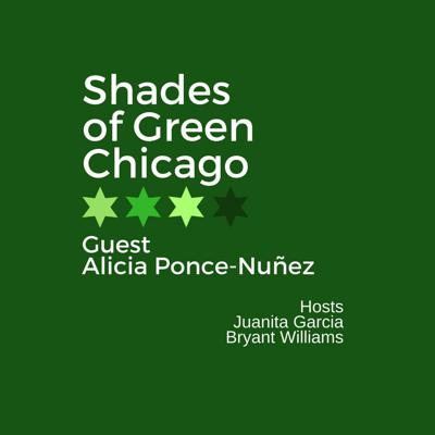 Cover art for Shades of Green Podcast Episode 14: Alicia Ponce