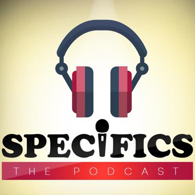 Cover art for Specifics- The Podcast Ep. 1