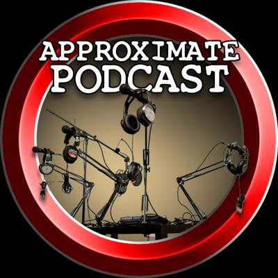 Approximate Podcast